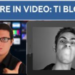 PARLARE IN VIDEO: TI BLOCCHI?